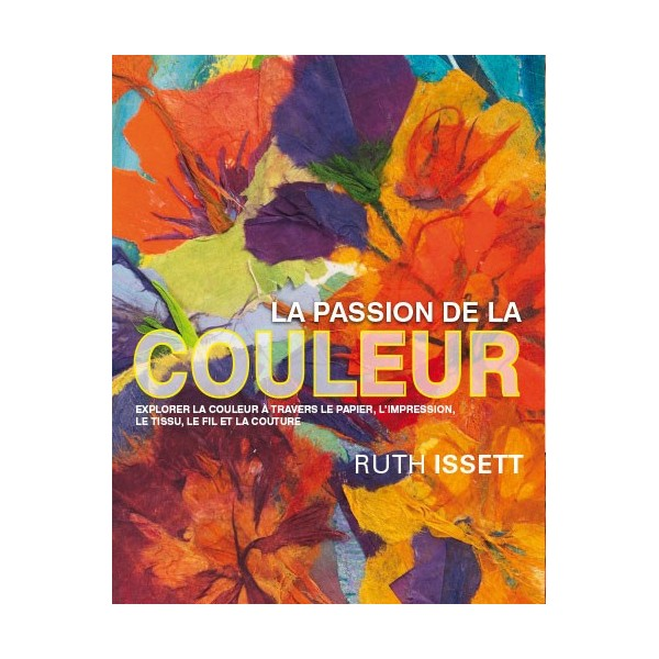 la-passion-de-la-couleur-ruth-issett