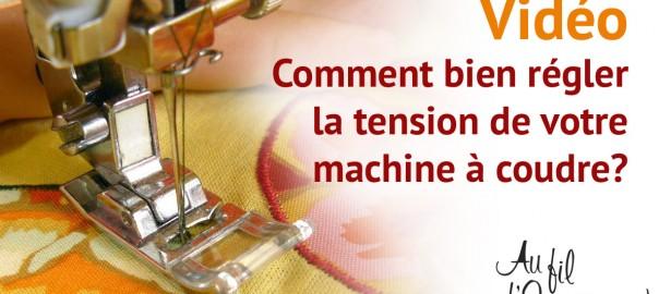 Régler la tension du fil sur une machine à coudre